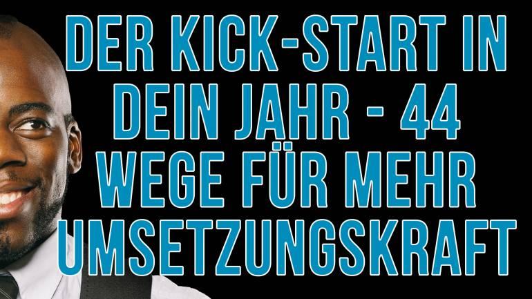 Der Kick-Start ins Jahr – 44 Wege für mehr Umsetzungskraft