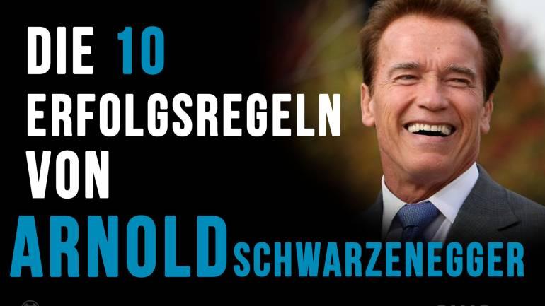 Arnold Schwarzeneggers 10 Regels des Erfolgs!