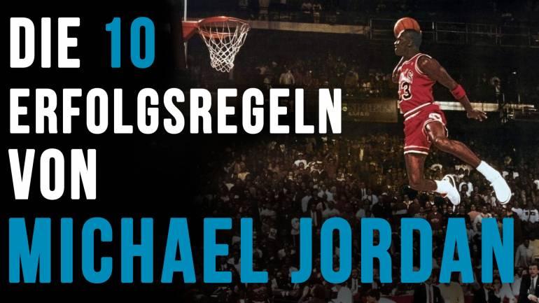 Michael Jordan's 10 Regeln des Erfolgs!